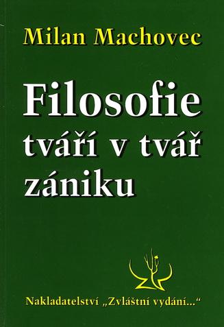 milan_machovec_filosofie_tvari_v_tvar_zaniku_i.jpg